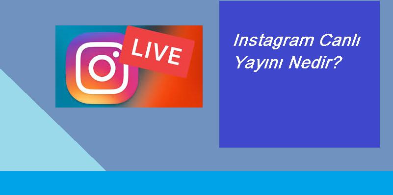 instagram canlı yayın nedir