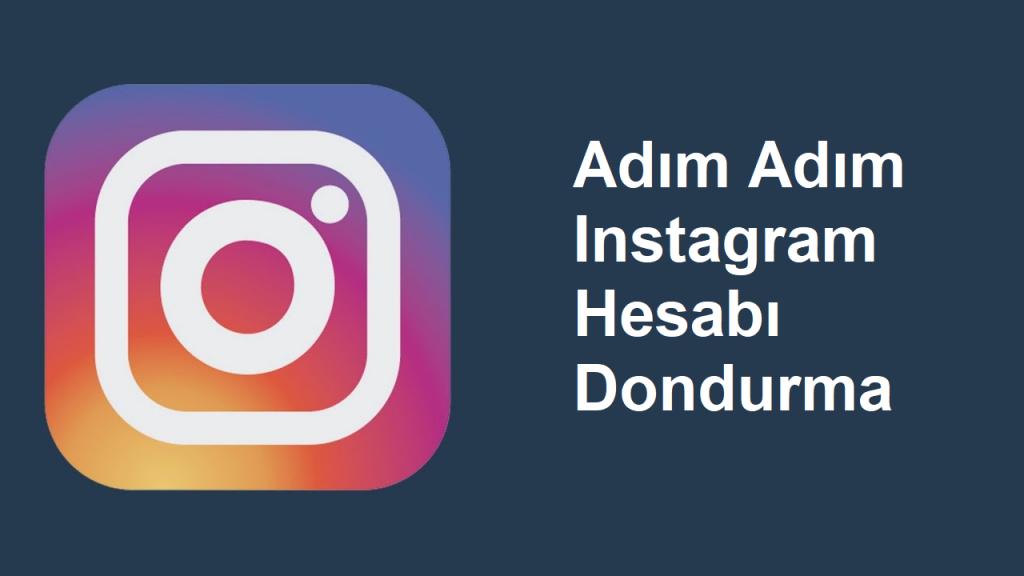 instagram hesabı dondurma