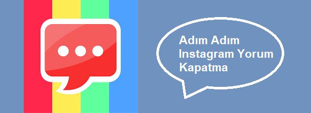 instagram yorum nasıl kapatılır