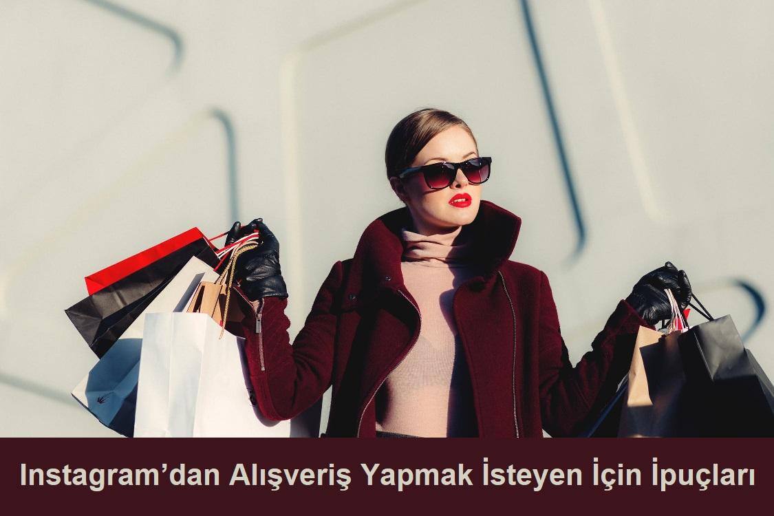 Instagram'dan Alışveriş Yapmak İsteyen Kişiler İçin İpuçları