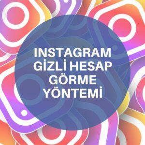 instagram gizli hesap görme yöntemi
