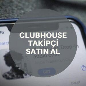 clubhouse takipçi satın al